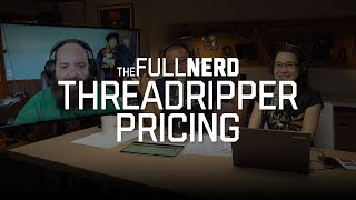 Ryzen Threadripper pricing announced | The Full Nerd Ep 26 (1 of 4) - PCWORLDVIDEOS