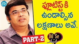 Flutist And Composer Nagaraju Talluri Exclusive Interview - Part #2 || Dil Se With Anjali - IDREAMMOVIES