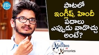 Ananta Sriram About English, Hindi Words In A song || Melodies & Memories - IDREAMMOVIES