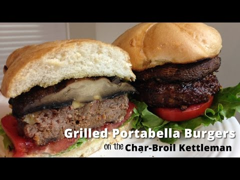 Grilled Portabella Burgers Recipe on the Char-Broil Kettleman Malcom Reed HowToBBQRight