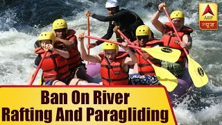 Uttarakhand High Court imposes ban on river rafting and paragliding across the state - ABPNEWSTV