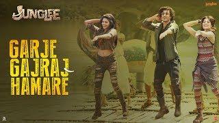 Garje Gajraj Hamare |Junglee|Vidyut Jammwal| Navraj Hans,Hamsika| Gulshan K |Radhika Rao Vinay Sapru - TSERIES