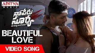 Beautiful Love Video Song | Naa Peru Surya Naa Illu India Songs | Allu Arjun, Anu Emannuel - ADITYAMUSIC