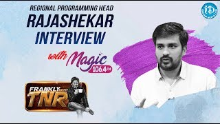 Magic FM Regional Programming Head Rajashekar | FIRST EVER FM RETRO RADIO STATION | Frankly With TNR - IDREAMMOVIES