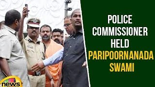 Police Commissioner Held Paripoornanda Swami In Jubilee Hills | Mango News - MANGONEWS