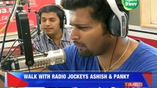 Walk with RJs Ashish and Panky - TIMESNOWONLINE
