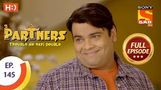 Partners Trouble Ho Gayi Double - Ep 145 - Full Episode - 18th June, 2018 - SABTV