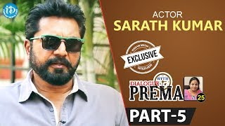 Actor Sarath Kumar Exclusive Interview Part #5 || Dialogue With Prema | Celebration Of Life - IDREAMMOVIES