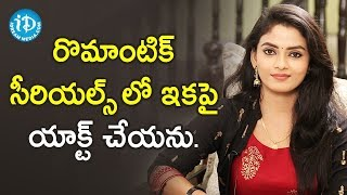 I don't want to act in Romantic Serials any more - Nenu Sailaja Serial Actress Jaya Harika | Anitha - IDREAMMOVIES