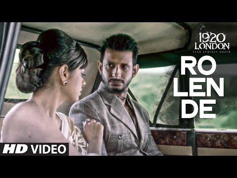Aaj Ro Len De Video Song | 1920 LONDON