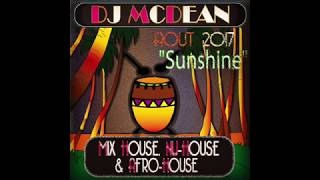 "Video DJ MCDEAN MIX AUGUST 2017 - ""SUNSHINE"" - SOULFUL HOUSE NU HO"