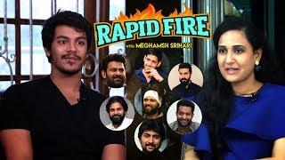 Rapid Fire - Meghamsh Srihari about Prabhas,Pawan Kalyan, Jr NTR, Mahesh Babu, Ram Charan & more - IGTELUGU