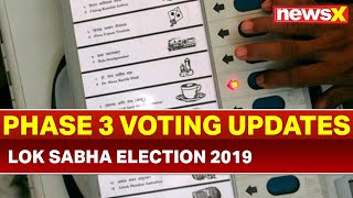 Lok Sabha Elections 2019 Phase 3 Voting Updates of 115 seat, 117 constituencies - NEWSXLIVE