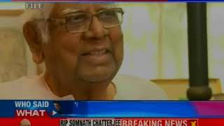 Somnath Chatterjee no more; was on life support after suffering cardiac arrest - NEWSXLIVE