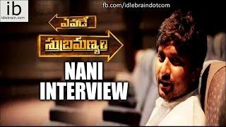 Nani interview - Yevade Subramanyam - idlebrain.com - IDLEBRAINLIVE
