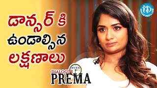 Sandhya Raju About The Qualities A Dancer Must Have || Dialogue With Prema || Celebration Of Life - IDREAMMOVIES