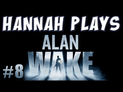 Hannah Plays Alan Wake Part 8 Bear Traps