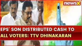 Lok Sabha Election 2019 Phase 2 Voting: TTV Dhinakaran Casts His Vote, EPS' Son Distributed Cash - NEWSXLIVE