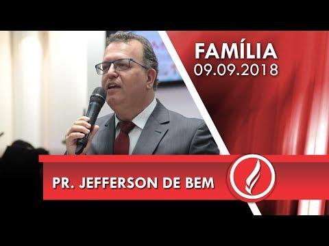 Culto da Família - Pr. Jefferson de Bem - 09 09 2018