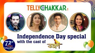 Cast of Udaan show their patriotic vibe | Independence Day Special | Exclusive | TellyChakkar - TELLYCHAKKAR