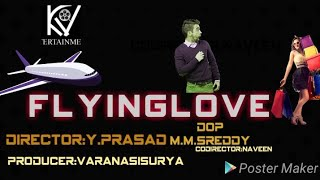 Flying love telugu short film poster 2k19||Director by prasadhu||KVEntertainments|| #KV - YOUTUBE