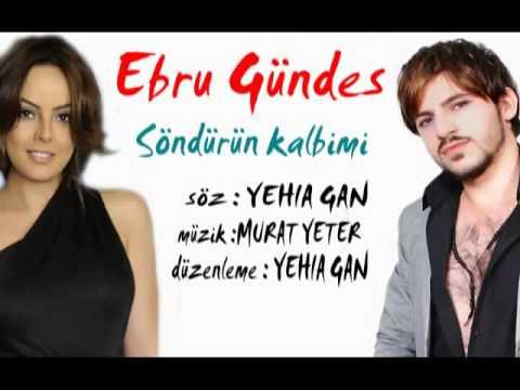 Güzel Ebru Gündes  2013 Söndürün kalbimi
