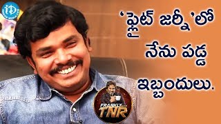 Problems That I Had Faced During Flight Journey - Sampoornesh Babu || Frankly With TNR - IDREAMMOVIES