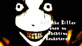 Royalty Free :Jeff the Killer Goes on Vacation Remastered