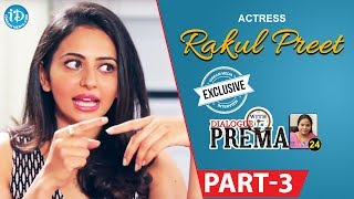 Actress Rakul Preet Singh Exclusive Interview Part #3 || Dialogue With Prema |Celebration Of Life - IDREAMMOVIES