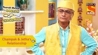 Your Favorite Character | Champak & Jetha's Relationship | Taarak Mehta Ka Ooltah Chashmah - SABTV