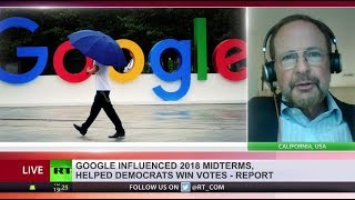 Google influenced 2018 midterms, shifted millions of votes to Dems – new research - RUSSIATODAY