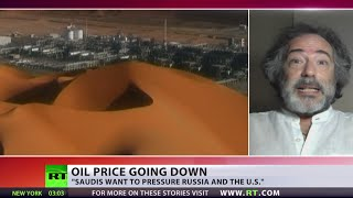 Pepe Escobar blames Saudis for oil prices drop with US, Russia targets - RUSSIATODAY
