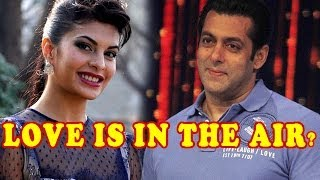 Jacqueline in love with Salman Khan?