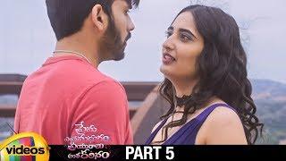 Prema Entha Madhuram Priyuraalu Antha Katinam 2019 Latest Telugu Movie HD | Radhika Mehrotra |Part 5 - MANGOVIDEOS