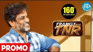 Frankly With TNR #160 - Exclusive Interview - Promo || Talking Movies With iDream Movies - IDREAMMOVIES