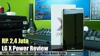 LG X Power Review Indonesia : 2,4 Juta Jago Marathon Dibawa Sprint Masih Boleh Diadu