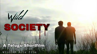 The WILD SOCIETY | New Telugu Short film | WILLIAM Arts | Bhiknoor - YOUTUBE