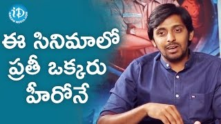 Every Character In This Film Plays A Major Role - Priyadarshi || Talking Movies With iDream - IDREAMMOVIES