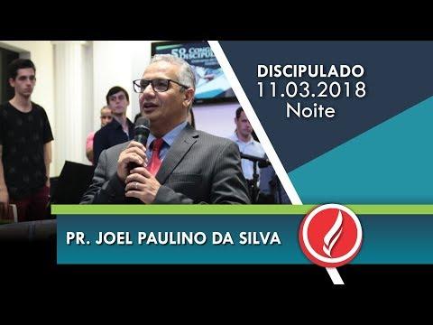 5º Congresso de Discipulado - Pr. Joel Paulino da Silva - Noite - 11 03 2018