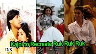 Ruk Ruk Ruk Song | Kajol to Recreate Ajay Devgn-Tabu's charmq - IANSINDIA