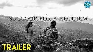 SUCCOUR FOR A REQUIEM Trailer || Directed By SaiKiran Sunkoju || Srujana Vijay Panchanana - IDREAMMOVIES