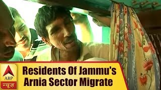 Residents of Jammu's Arnia sector migrate as Pakistan continues to violate ceasefire - ABPNEWSTV