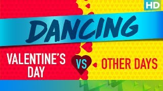Dancing On Valentine's Day Vs. Other Days - EROSENTERTAINMENT