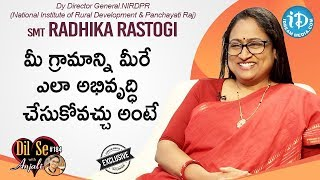 Radhika Rastogi IAS  NIRDPR Deputy Director General Exclusive Interview | Dil Se With Anjali #184 - IDREAMMOVIES