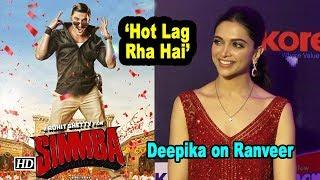 "Deepika on Ranveer in SIMMBA: ""Hot Lag Rha Hai"" - BOLLYWOODCOUNTRY"