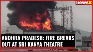 Andhra Pradesh: Fire breaks out in Vizag; Sri Kanya theatre gutted in fire - NEWSXLIVE
