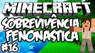 Cidade em Chamas! - Sobrevivência Fenonástica: Minecraft #16