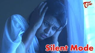 SILENT MODE | Latest Telugu Short Film 2018 | Directed by E. Shiva Kumar Goud - TeluguOne - TELUGUONE