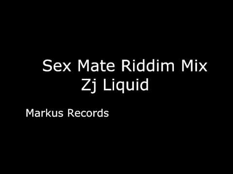Sex Mate Riddim Mix -  By Zj Liquid 2014