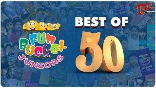 Fun Bucket JUNIORS   Best Of 50 Episodes   Kids Funny Videos   Comedy Web Series - TeluguOne - TELUGUONE